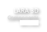 LARA 3D  Components learn more